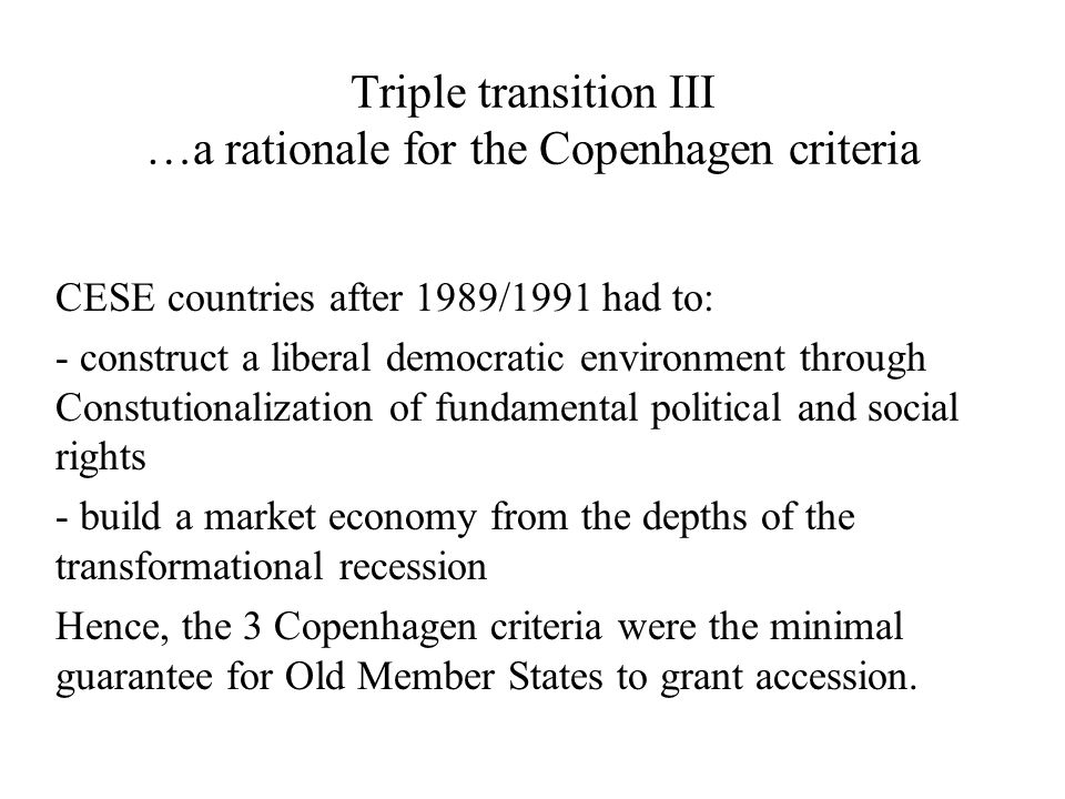 Triple transition III …a rationale for the Copenhagen criteria