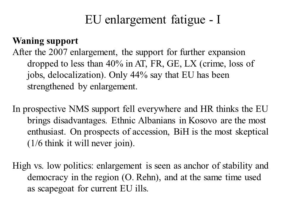 EU enlargement fatigue - I