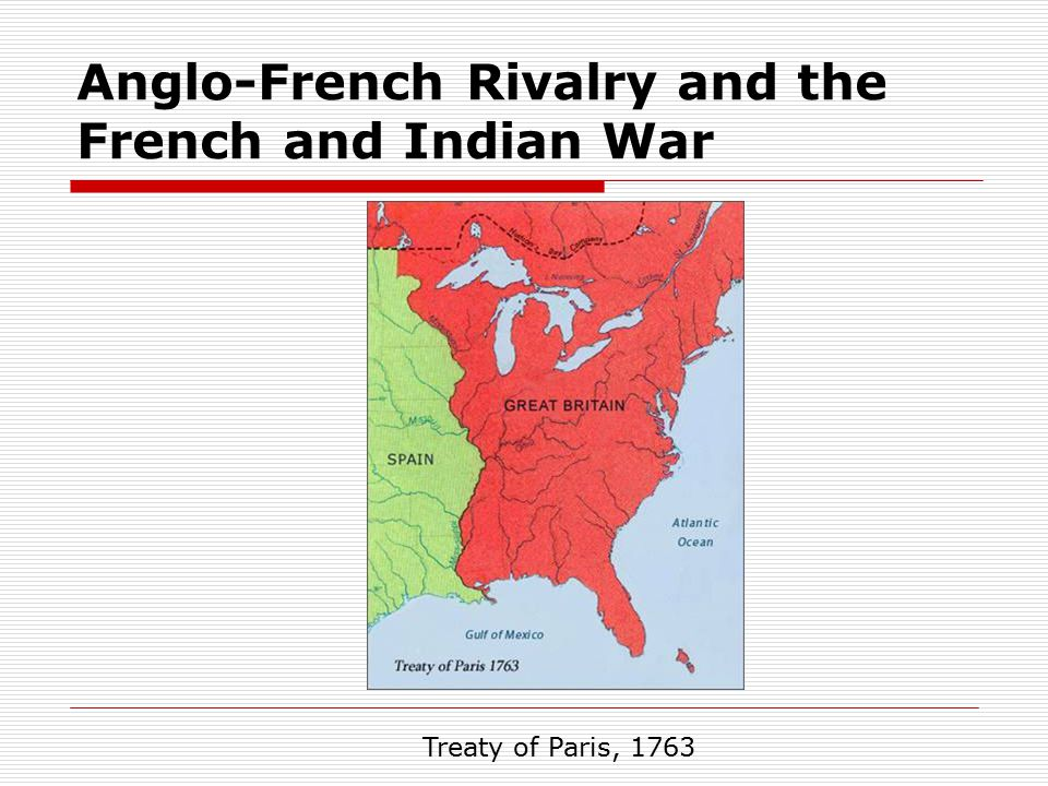 Anglo-French Rivalry and the French and Indian War