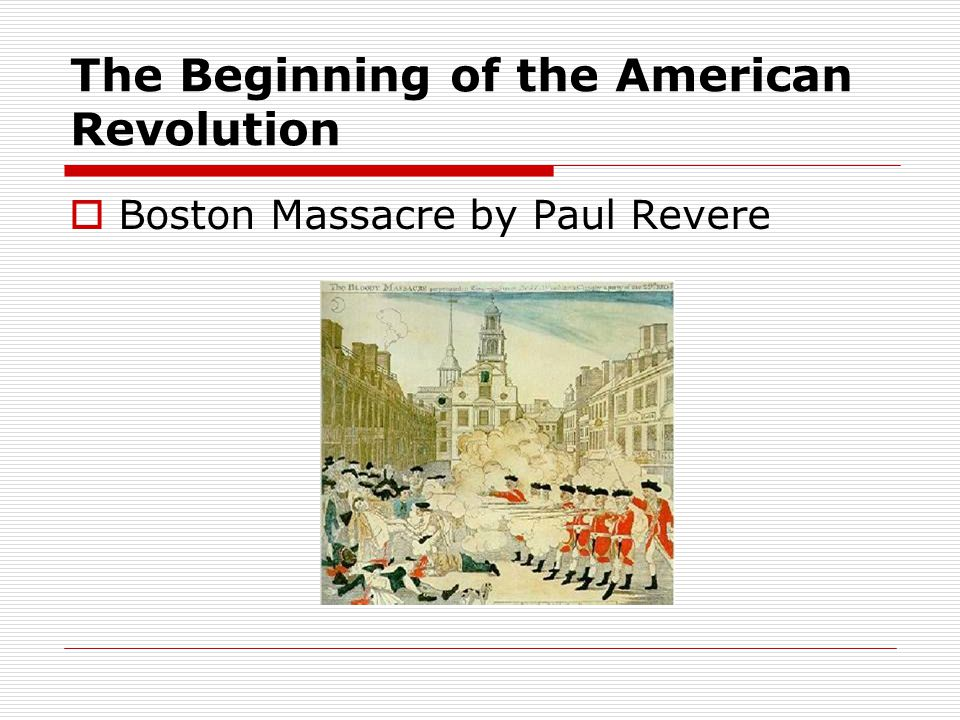 The Beginning of the American Revolution