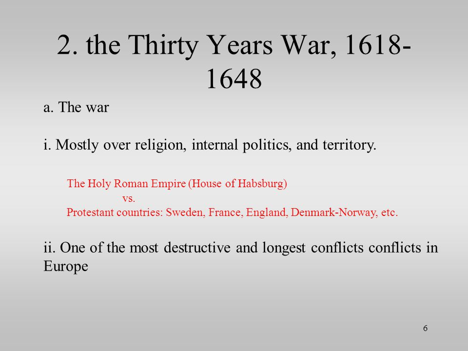 2. the Thirty Years War, 1618-1648 a. The war