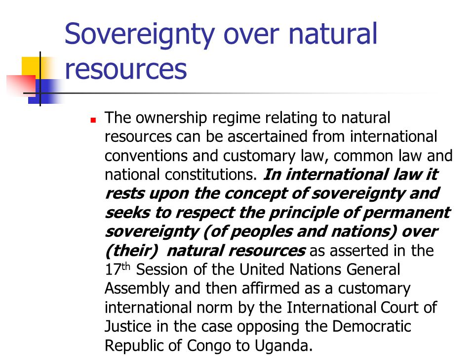 permanent sovereignty over natural resources Fifty years after the adoption of the declaration on permanent sovereignty over  natural resources by the general assembly of the united nations in december.