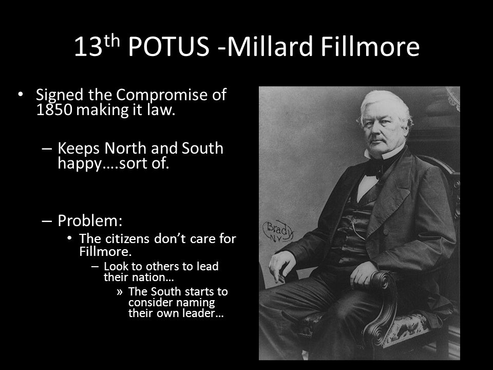 13th POTUS -Millard Fillmore