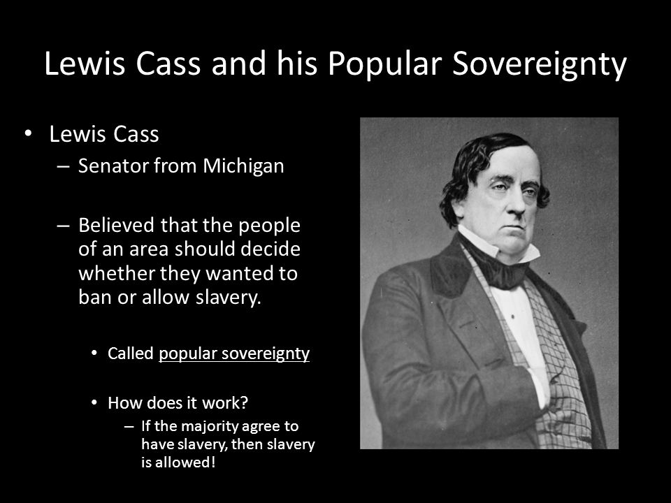 Lewis Cass and his Popular Sovereignty