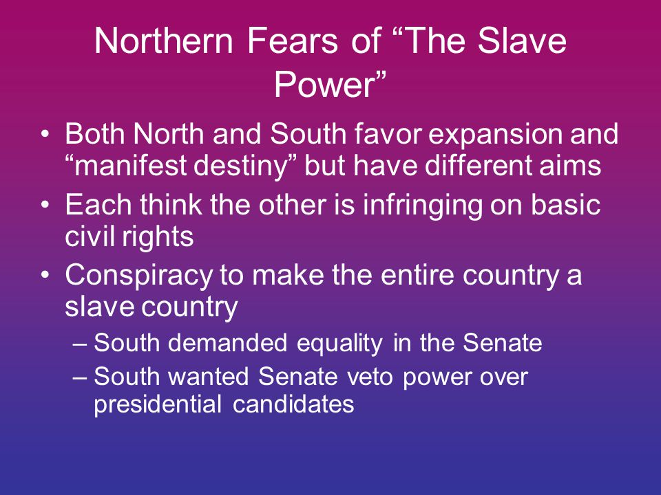 Northern Fears of The Slave Power