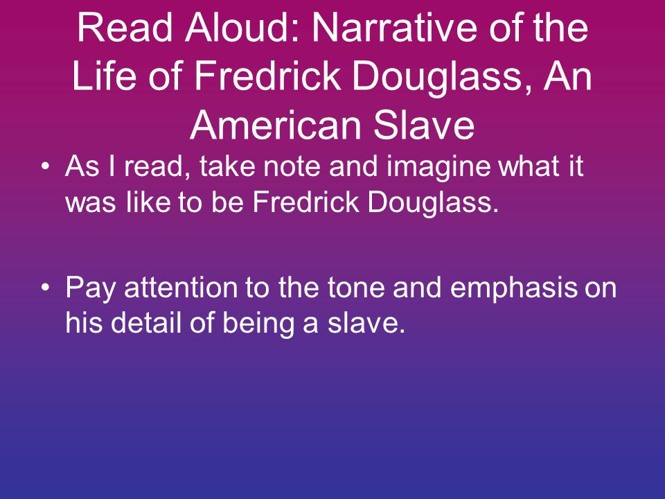 Read Aloud: Narrative of the Life of Fredrick Douglass, An American Slave
