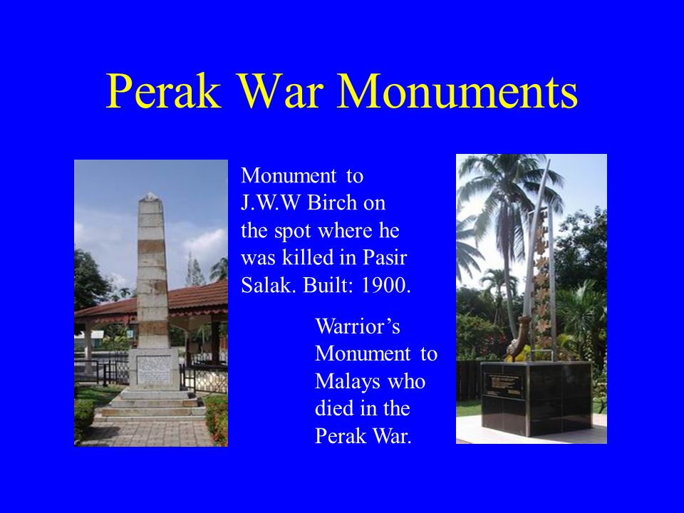 Perak War Monuments Monument to J.W.W Birch on the spot where he was killed in Pasir Salak. Built: 1900.