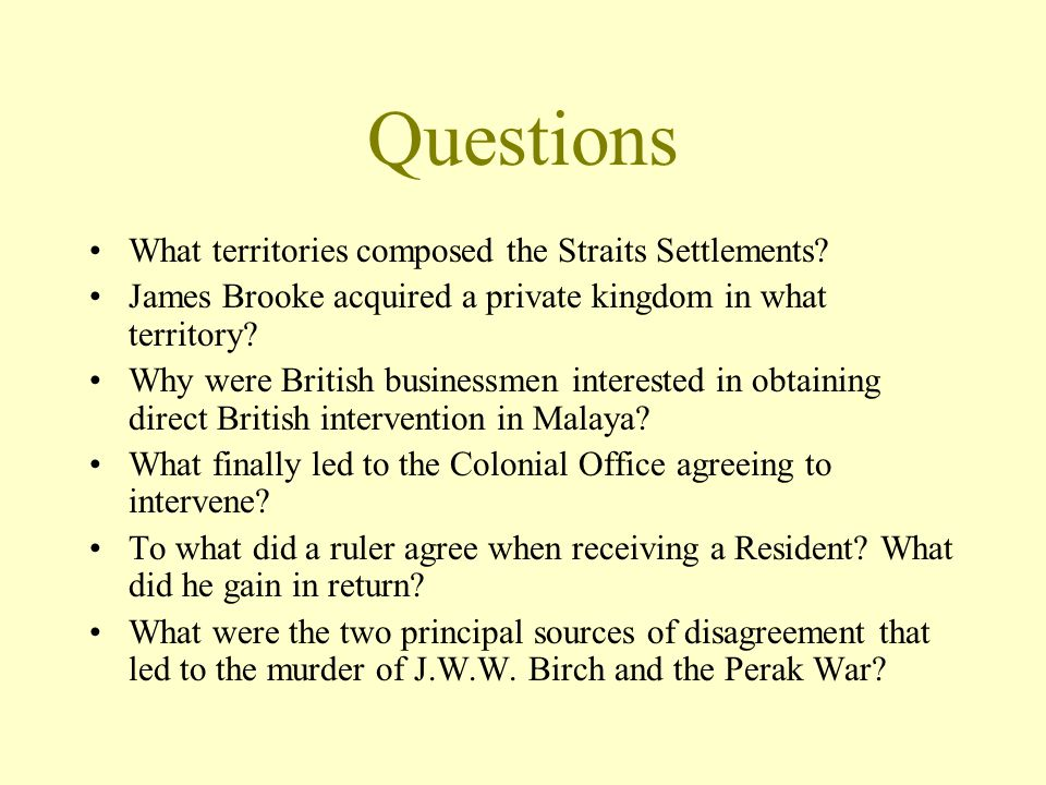 Questions What territories composed the Straits Settlements
