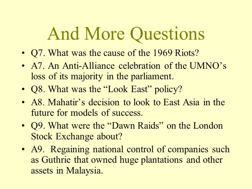 And More Questions Q7. What was the cause of the 1969 Riots