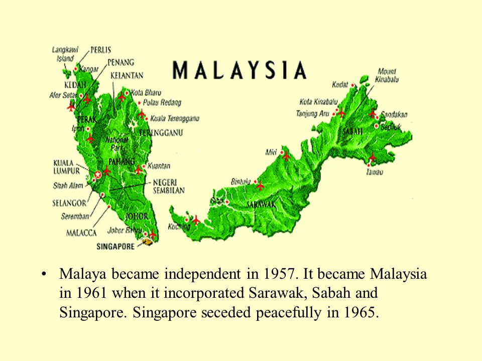 Malaya became independent in 1957