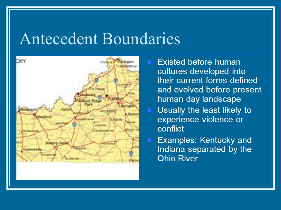 Antecedent Boundaries