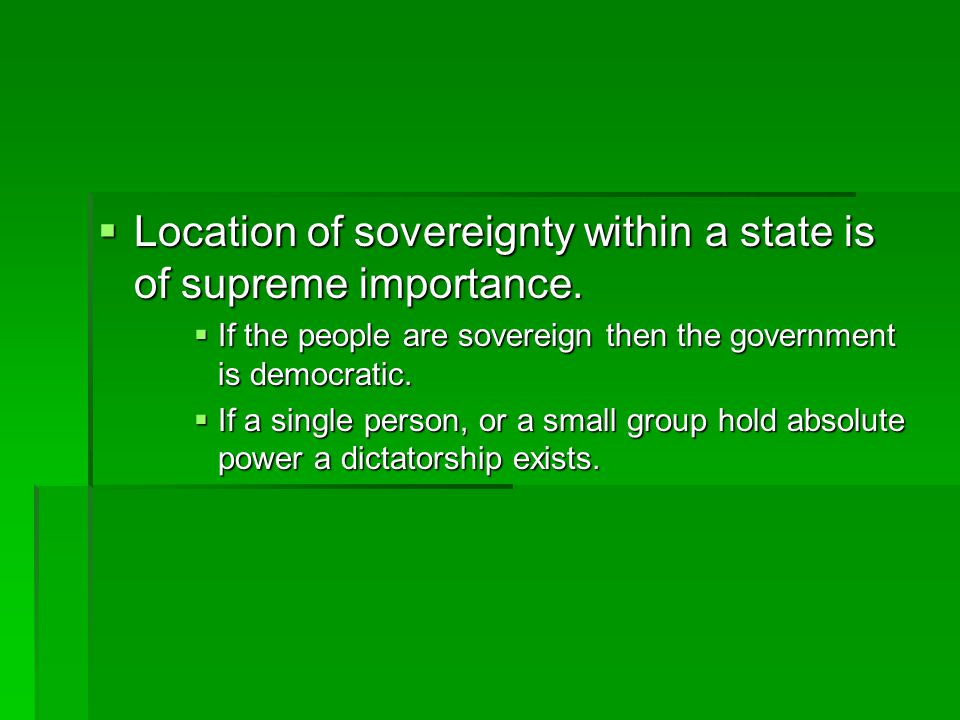 Location of sovereignty within a state is of supreme importance.