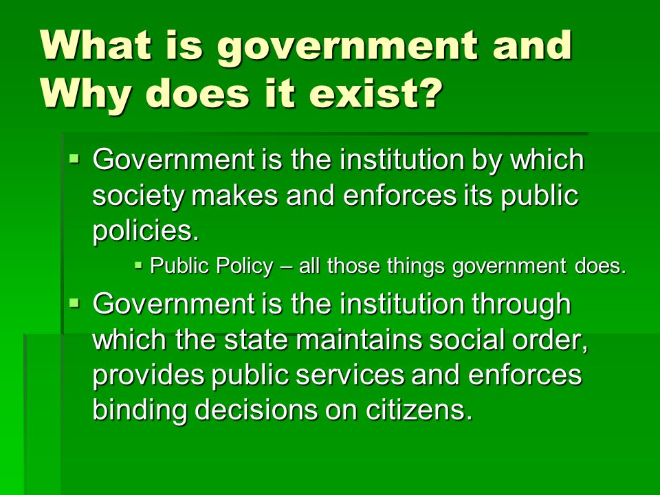 What is government and Why does it exist