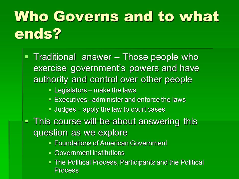 Who Governs and to what ends