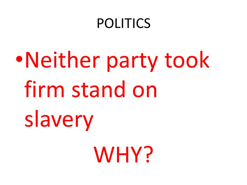 Neither party took firm stand on slavery