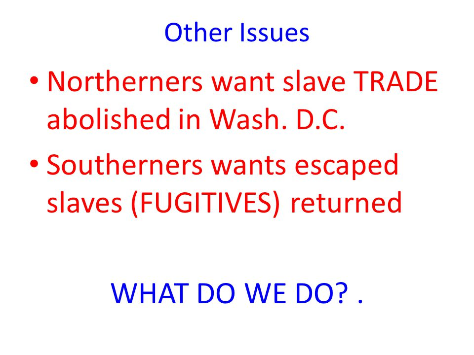 Northerners want slave TRADE abolished in Wash. D.C.