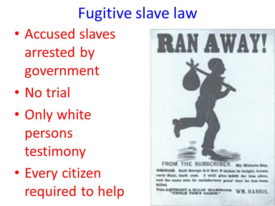 Fugitive slave law Accused slaves arrested by government No trial