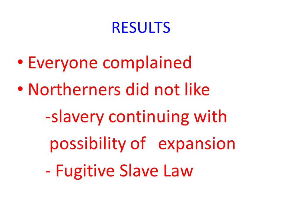 Northerners did not like -slavery continuing with