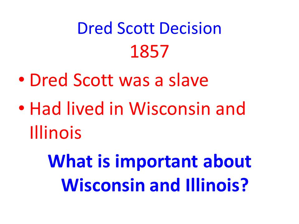 What is important about Wisconsin and Illinois