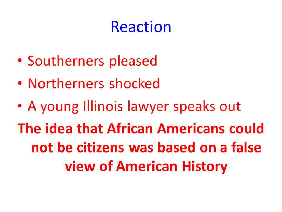 Reaction Southerners pleased Northerners shocked