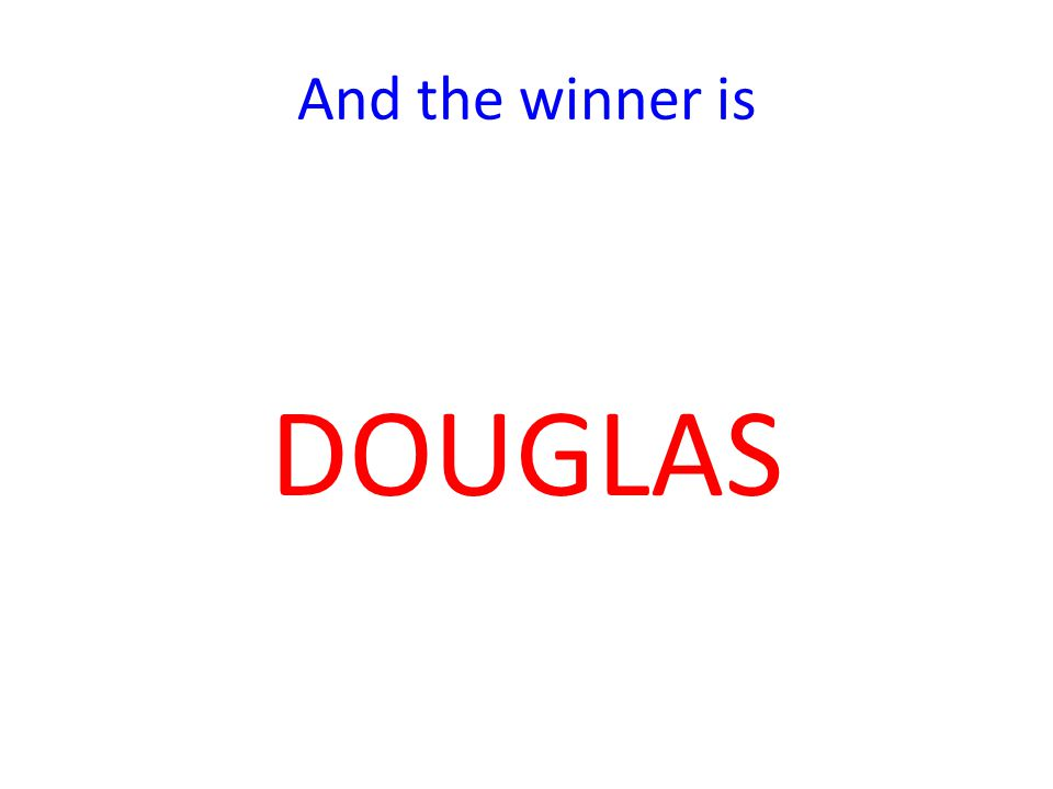 And the winner is DOUGLAS