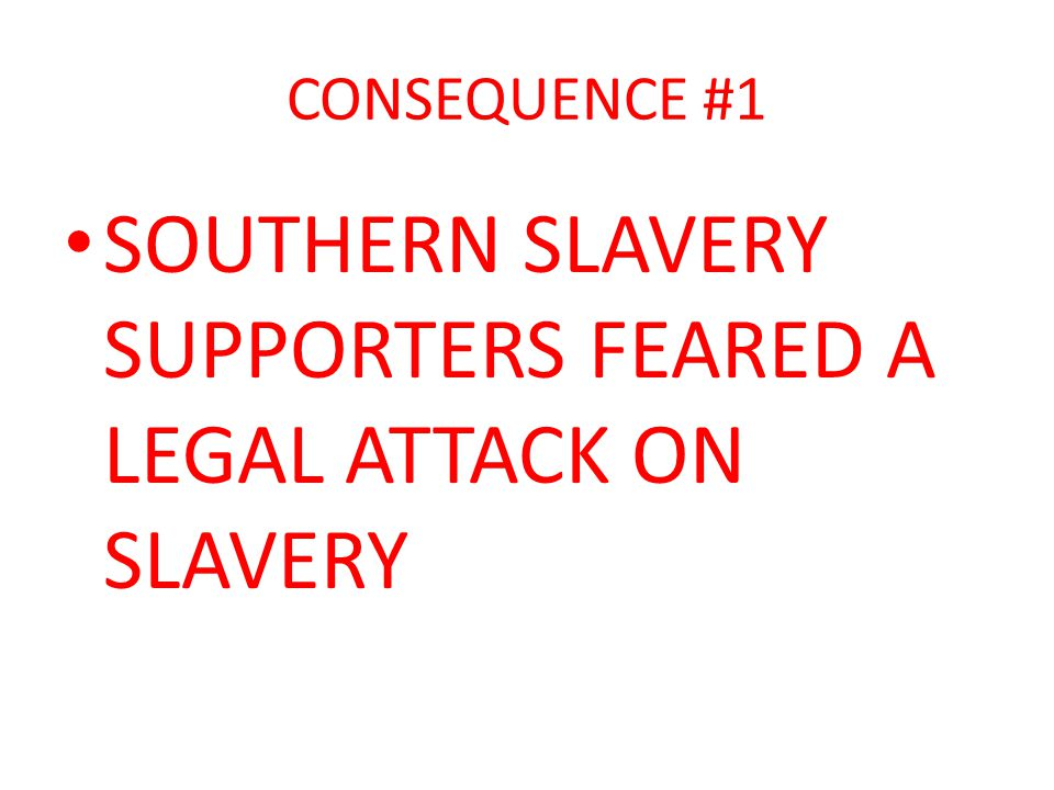 SOUTHERN SLAVERY SUPPORTERS FEARED A LEGAL ATTACK ON SLAVERY