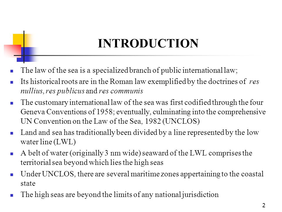 INTRODUCTION The law of the sea is a specialized branch of public international law;