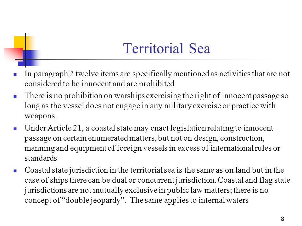 Territorial Sea In paragraph 2 twelve items are specifically mentioned as activities that are not considered to be innocent and are prohibited.