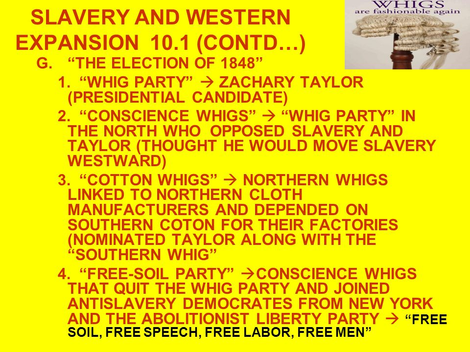 SLAVERY AND WESTERN EXPANSION 10.1 (CONTD…)