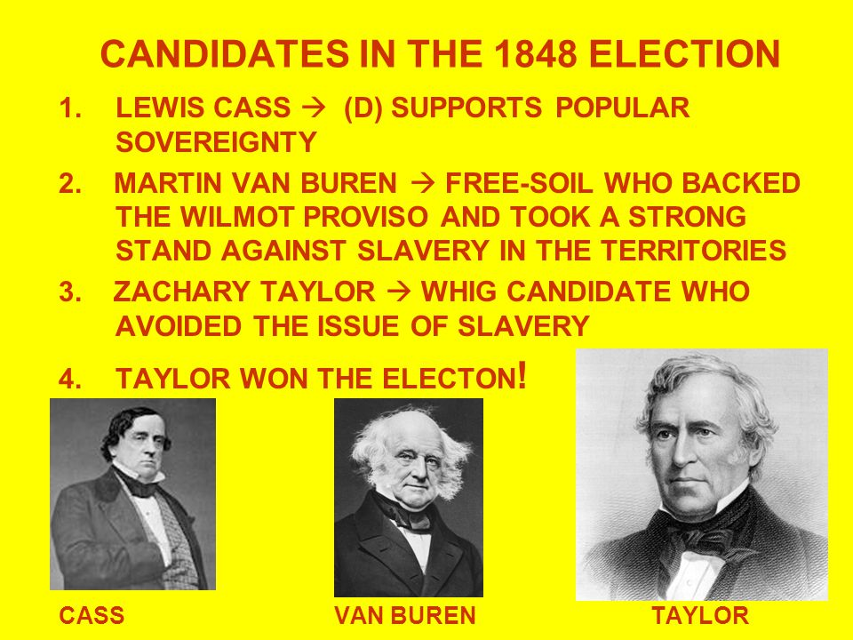 CANDIDATES IN THE 1848 ELECTION