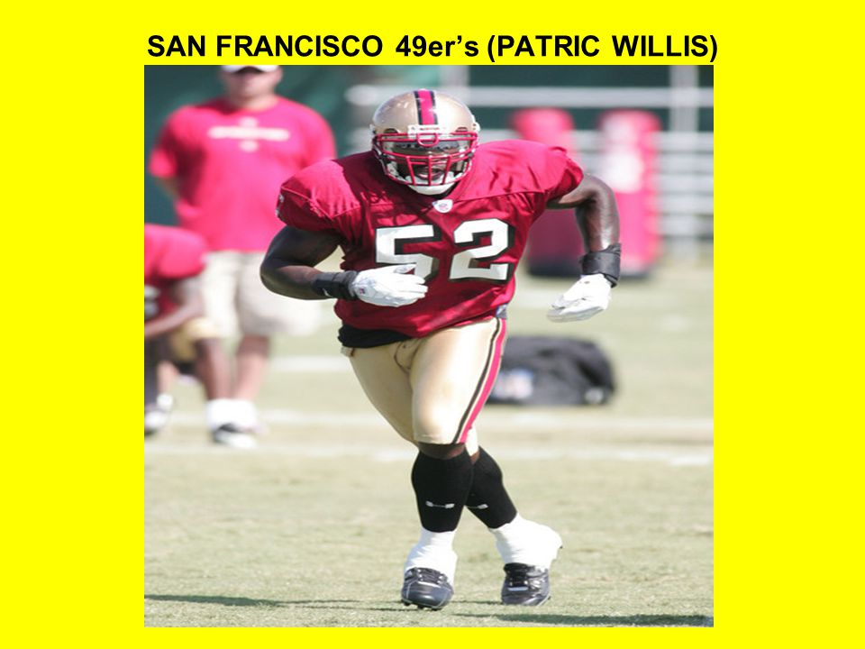 SAN FRANCISCO 49er's (PATRIC WILLIS)