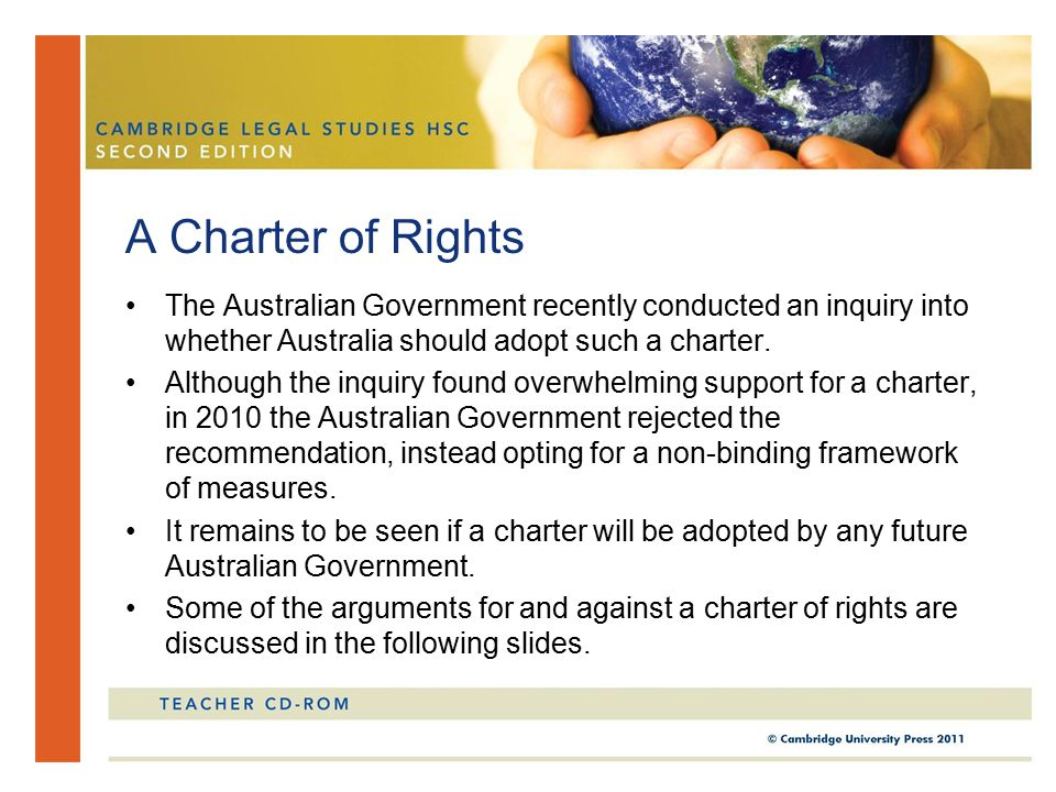 A Charter of Rights The Australian Government recently conducted an inquiry into whether Australia should adopt such a charter.