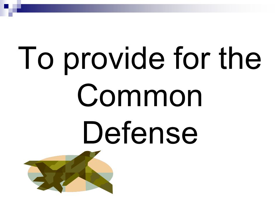 To provide for the Common Defense