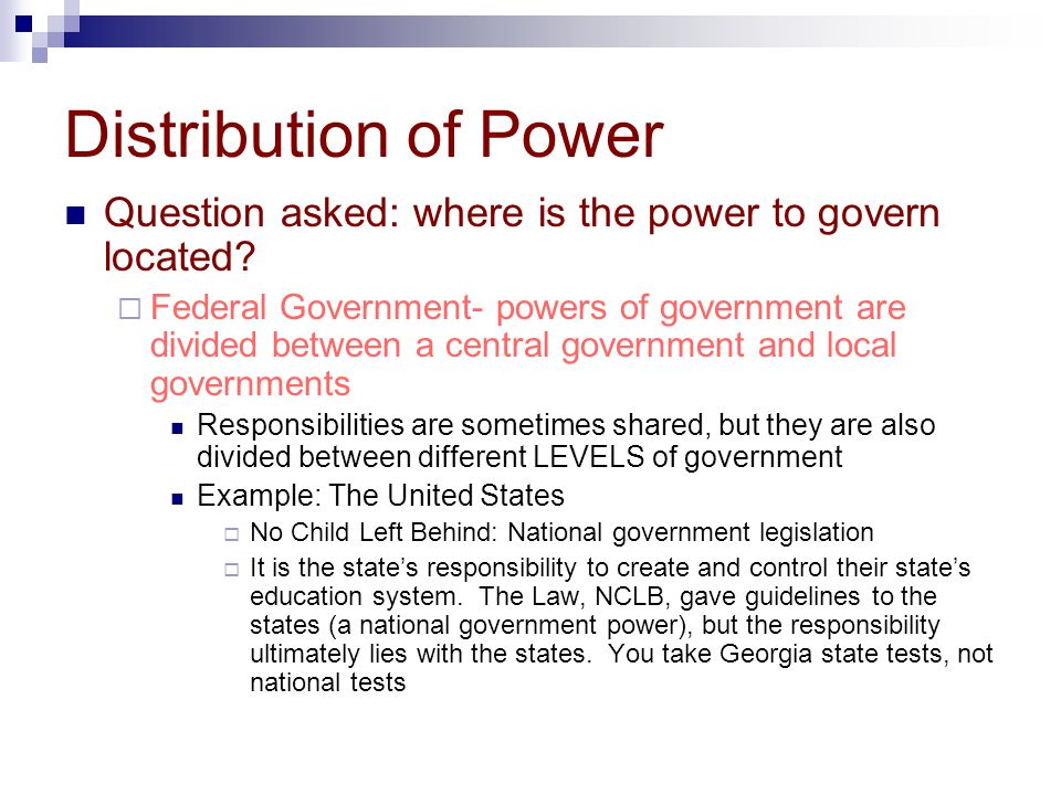 Distribution of Power Question asked: where is the power to govern located