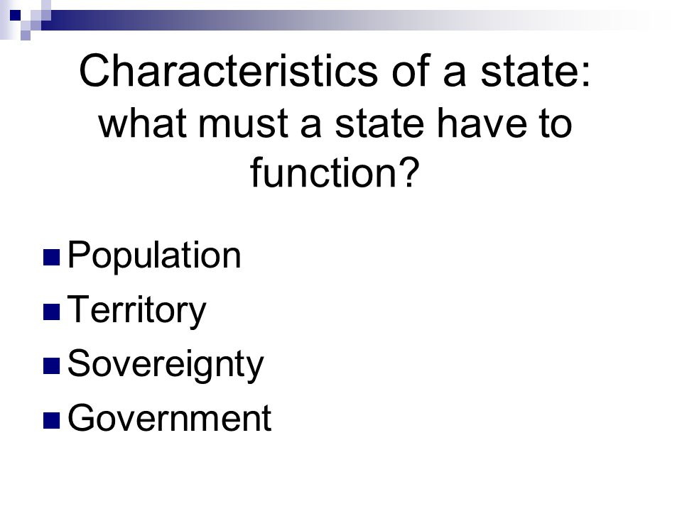 Characteristics of a state: what must a state have to function