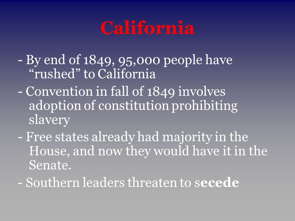 California - By end of 1849, 95,000 people have rushed to California