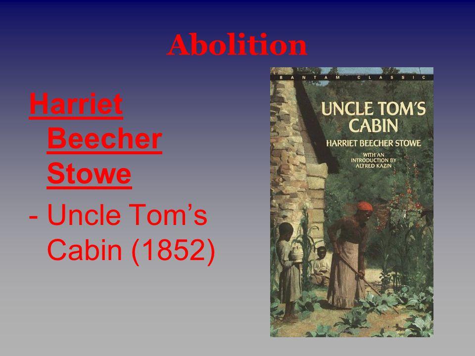 Abolition Harriet Beecher Stowe - Uncle Tom's Cabin (1852)