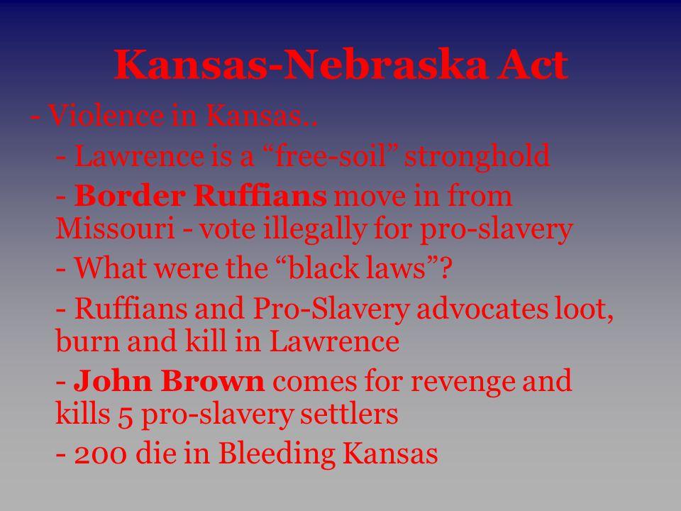 Kansas-Nebraska Act - Violence in Kansas..