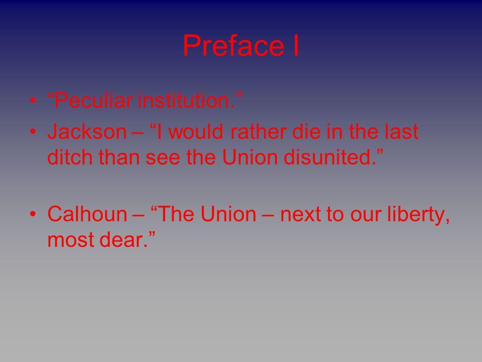 Preface I Peculiar institution.