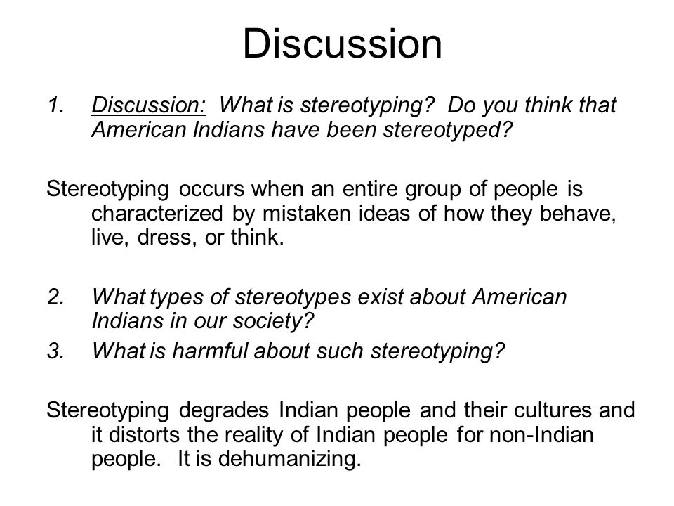 Discussion Discussion: What is stereotyping Do you think that American Indians have been stereotyped