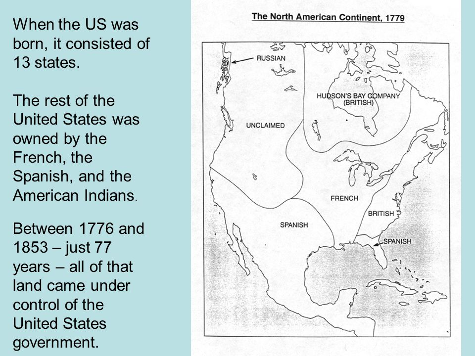 When the US was born, it consisted of 13 states.