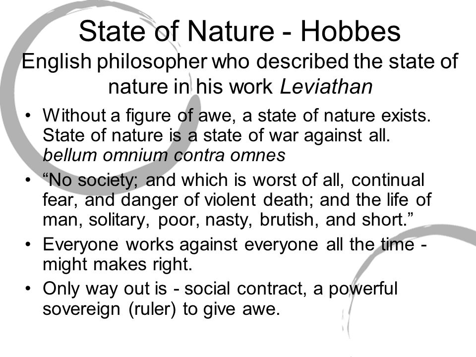 State of Nature - Hobbes English philosopher who described the state of nature in his work Leviathan