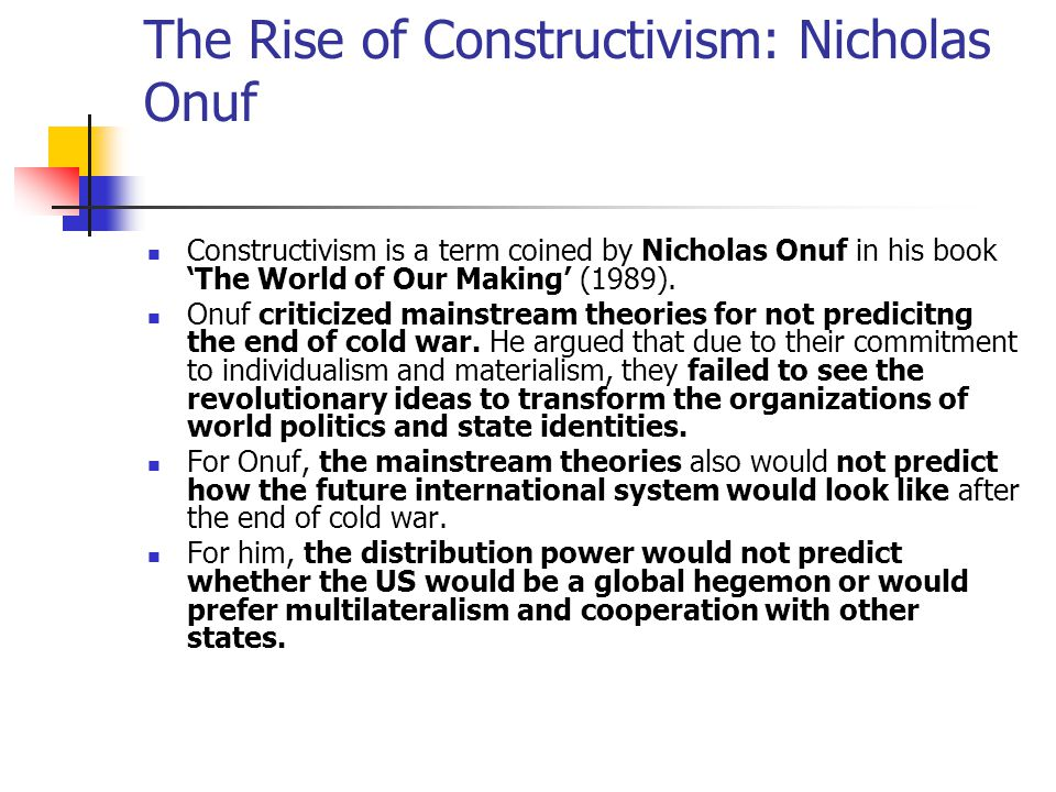The Rise of Constructivism: Nicholas Onuf