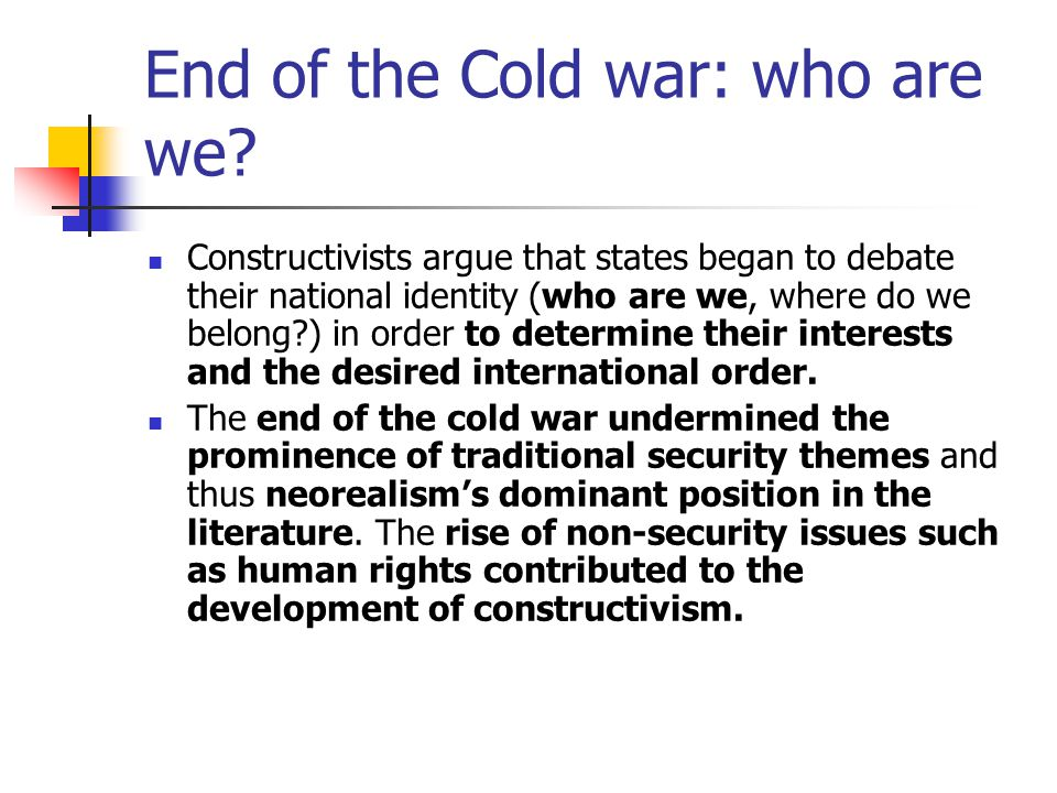 End of the Cold war: who are we