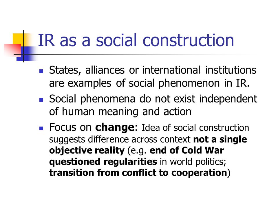 social constructivism and the cold war Constructivism is a broad social theory rather than a substantive theory of international politics, hi essence, constructivists working in international relations are concerned with the  the soviet union and the end of the cold war, occurring as it did without any significant shift in.
