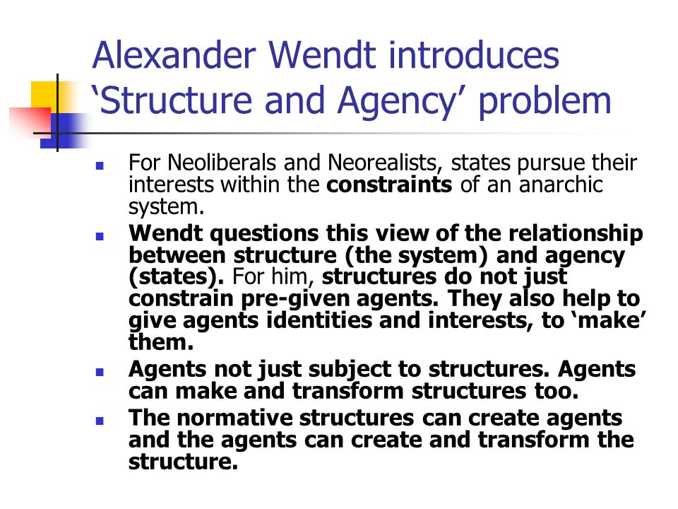 Alexander Wendt introduces 'Structure and Agency' problem