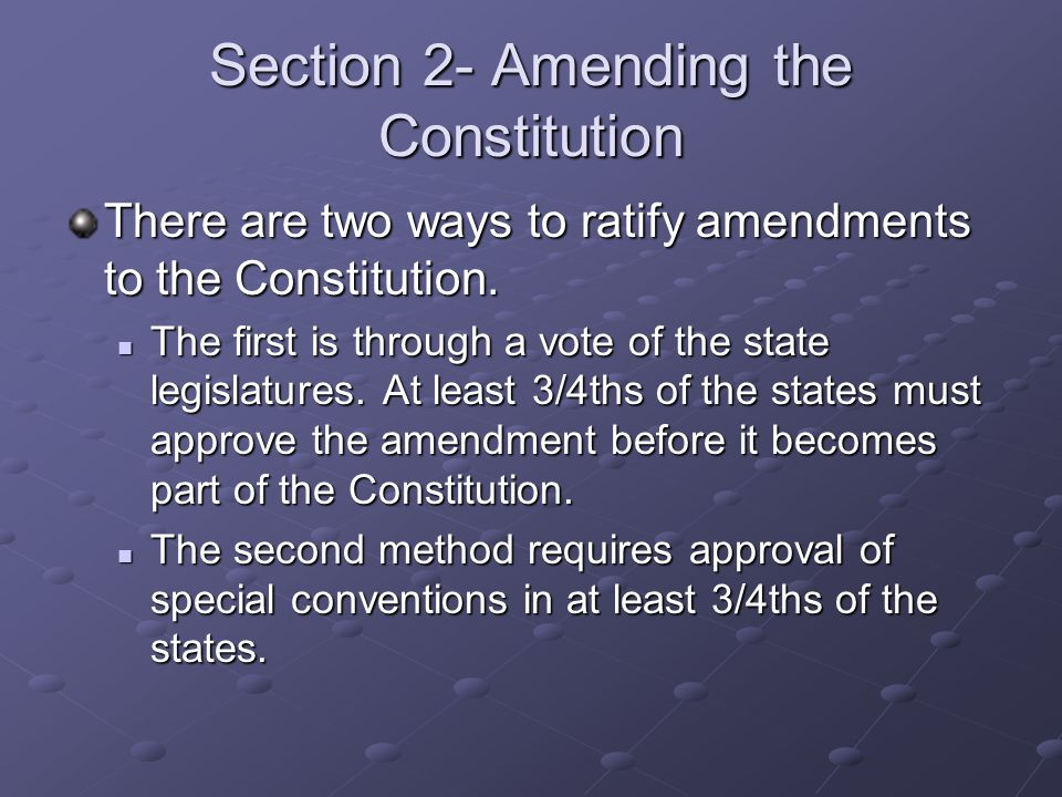 Section 2- Amending the Constitution