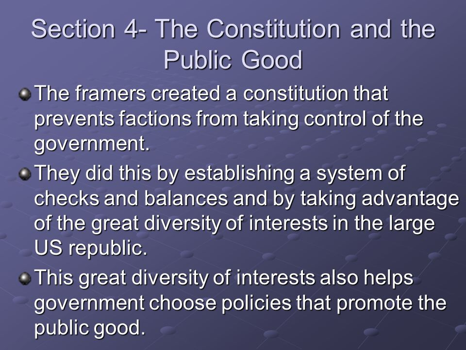 Section 4- The Constitution and the Public Good