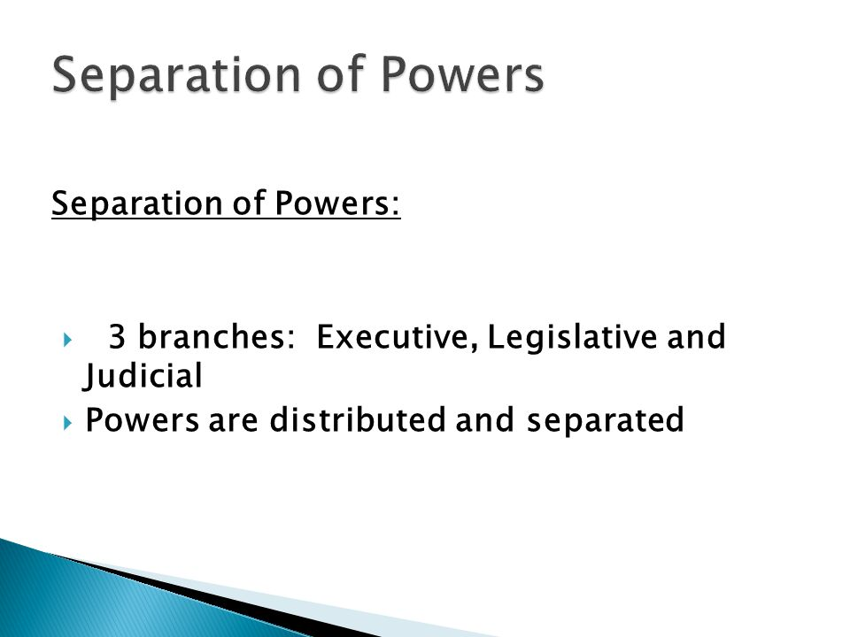 Separation of Powers Separation of Powers: