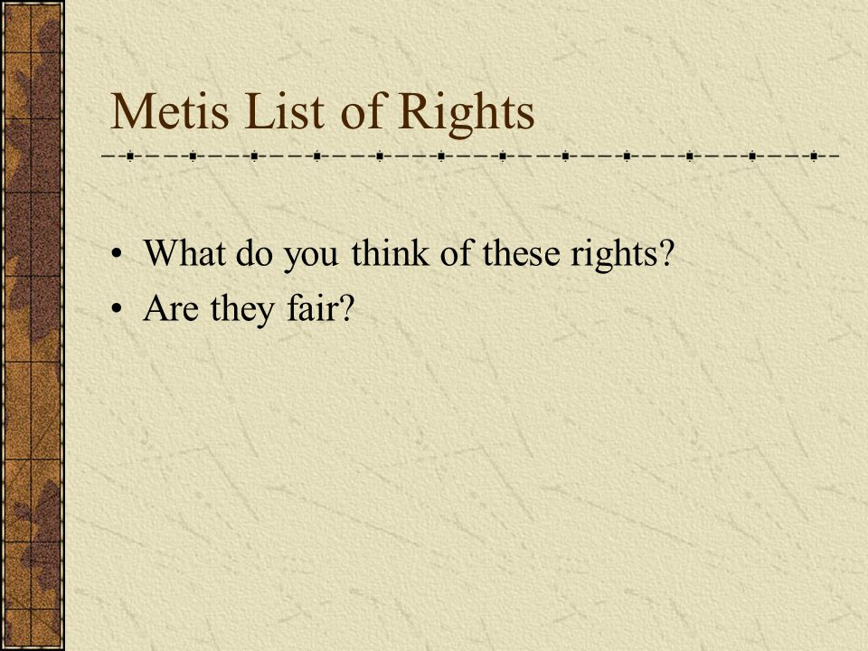 Metis List of Rights What do you think of these rights Are they fair